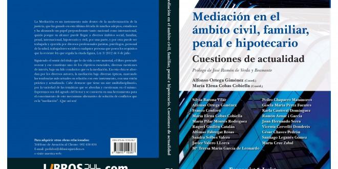 Mediación en el ámbito civil, familiar, penal e hipotecario Cuestiones de actualidad