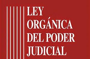 Hoy entra en vigor la modificación de la LOPJ que realiza la Ley Orgánica 6/2014, de 29 de octubre