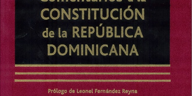 Comentarios a la constitución de la república dominicana. (2 volúmenes)
