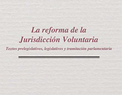 La reforma de la jurisdicción voluntaria