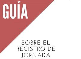 El Ministerio de Trabajo publica la guía sobre el registro de jornada